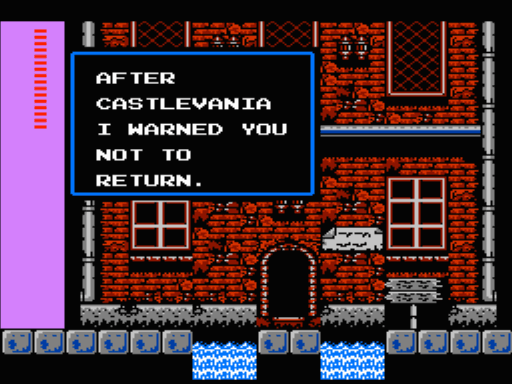 Castlevania II - Simon's Quest message from villager that says: AFTER CASTLEVANIA I WARNED YOU NOT TO RETURN.