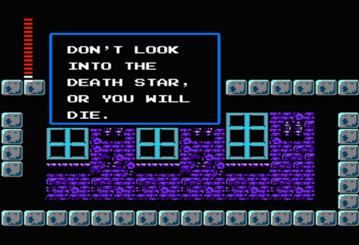 Castlevania II:  Simon's Quest - DON'T LOOK INTO THE DEATH STAR, OR YOU WILL DIE.