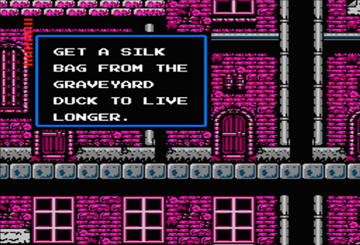 Castlevania II:  Simon's Quest - GET A SILK BAG FROM THE GRAVEYARD DUCK TO LIVE LONGER.
